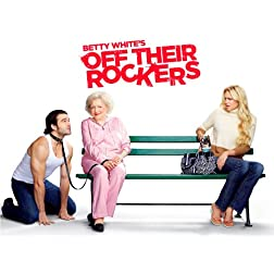 Betty White's Off Their Rockers Season 1
