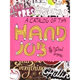 Hand Job: A Catalog of Type ~ Michael Perry