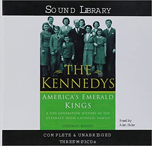 The Kennedys - America's Emerald Kings - Thomas Maier