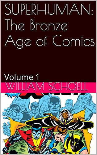 The Bronze Age of Comics: Superhuman Volume 1: Volume 1 (Marvel Comics In The 70s compare prices)
