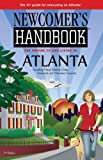 Newcomer's Handbooks for Moving to and Living in Atlanta Including Fulton, DeKalb, Cobb, Gwinnett, and Cherokee Counties (Newcomers Handbook for Moving to and Living in Atlanta)