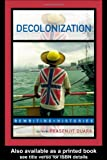 img - for Decolonization: Perspectives from Now and Then: 1st (First) Edition book / textbook / text book