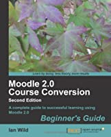 Moodle 2.0 Course Conversion Beginner's Guide, 2nd Edition Front Cover
