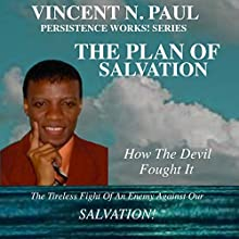 The Plan of Salvation (       UNABRIDGED) by Vincent N. Paul Narrated by Dickie Thomas