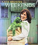 Katie Brown's Weekends: Making the Most of Your Two Treasured Days