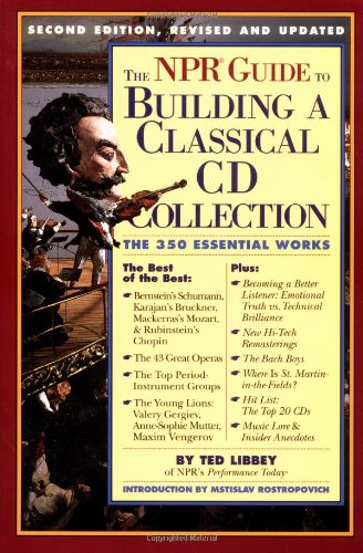 The NPR Guide to Building a Classical CD Collection : The 350 Essential Works