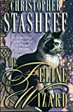 The Feline Wizard (A Wizard in Rhyme) (0345484959) by Stasheff, Christopher