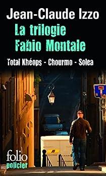 La trilogie Fabio Montale : Total Khéops ; Chourmo ; Solea par Izzo