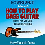 How to Play Bass Guitar |  HowExpert Press