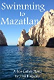 img - for Swimming to Mazatlan book / textbook / text book
