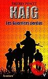 Haig : les guerriers perdus