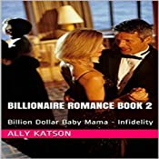Billion Dollar Baby Mama: Infidelity, Book 2 | Ally Katson