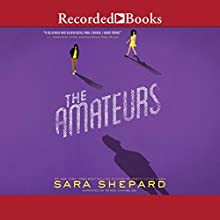 The Amateurs | Livre audio Auteur(s) : Sara Shepard Narrateur(s) : Renee Chambliss