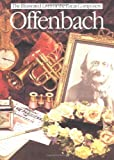 Offenbach (Illustrated Lives of the Great Composers Series)