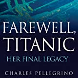 img - for Farewell, Titanic: Her Final Legacy book / textbook / text book
