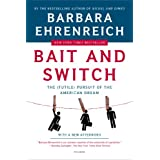 Bait and Switch: The (Futile) Pursuit of the American Dreamby Barbara Ehrenreich
