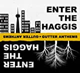 Enter The Haggis - Gutter Anthems