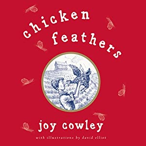 Chicken Feathers | [Joy Cowley]
