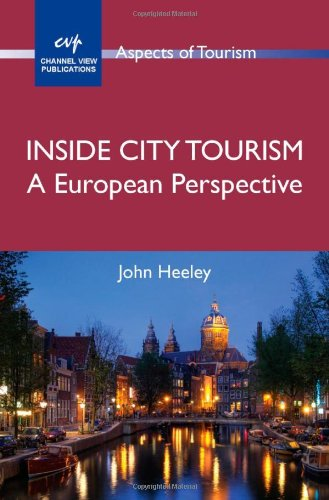 Inside City Tourism: A European Perspective (Aspects of Tourism)