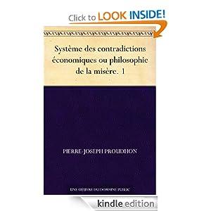 Syst�me des contradictions �conomiques ou philosophie de la mis�re 1 French Edition Pierre-Joseph Proudhon