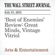 'Best of Enemies' Review: Great Minds, Vintage Vitriol (       UNABRIDGED) by Joe Morgenstern Narrated by Ken Borgers