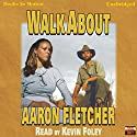 Walk About: Outback Series, Book 3 Audiobook by Aaron Fletcher Narrated by Kevin Foley