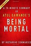 A 20-Minute Summary of Atul Gawande's...