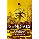 Sundials: Their Theory and Construction