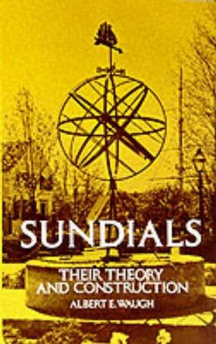 Sundials: Their Theory and Construction (Anywhere But Naxos)