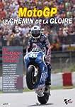 Moto gp, le chemin de la gloire
