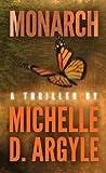 Monarch by Michelle D. Argyle
