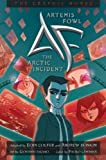 Artemis Fowl: The Arctic Incident (Graphic Novel) (Artemis Fowl, #2)