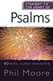 Psalms: 60 Bite-Sized Insights (The Straight to the Heart Series)