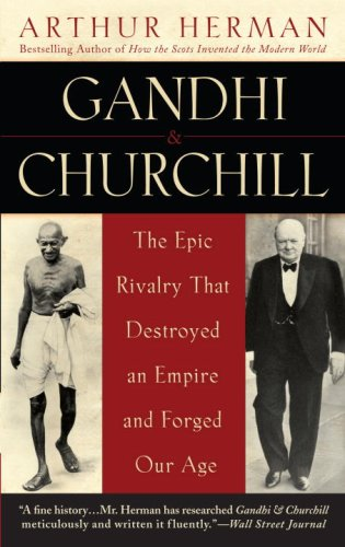 The Epic Rivalry that Destroyed an Empire and Forged Our Age - Arthur Herman