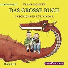 Das große Buch: Geschichten für Kinder (       ABRIDGED) by Franz Hohler Narrated by Franz Hohler