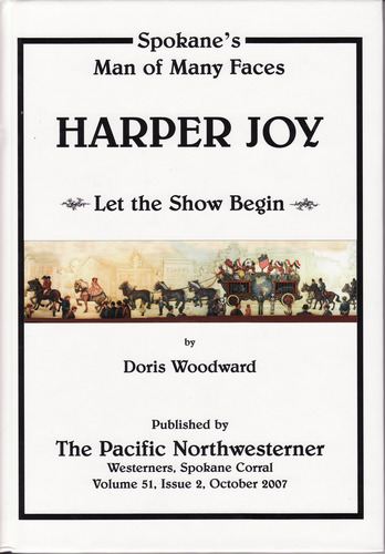 Harper Joy. Spokane's Man of Many Faces. Let the Show Begin, Doris J Woodward