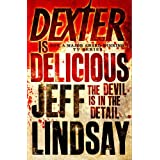 Dexter is Deliciousby Jeff Lindsay