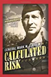 Calculated Risk (1929631596) by Clark, General Mark W.