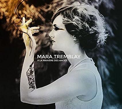 Mara Tremblay – À la manière des anges
