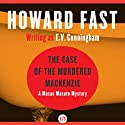 The Case of the Murdered Mackenzie (       UNABRIDGED) by Howard Fast Narrated by Brian Nishii