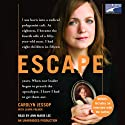 Escape (       UNABRIDGED) by Carolyn Jessop, Laura Palmer Narrated by Ann Marie Lee