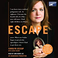 Escape (       UNABRIDGED) by Carolyn Jessop, Laura Palmer Narrated by Ann Marie Lee