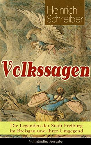 volkssagen-die-legenden-der-stadt-freiburg-im-breisgau-und-ihrer-umgegend-vollstandige-ausgabe-das-s