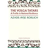 The Volga Tatars: A Profile in National Resilience (Hoover Institution Press Publication)