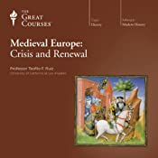 Medieval Europe: Crisis and Renewal | The Great Courses