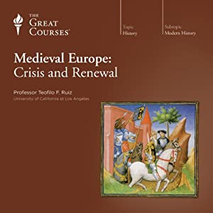 Medieval Europe: Crisis and Renewal | [The Great Courses]