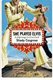 img - for She Played Elvis: A Pilgrimage to Graceland book / textbook / text book