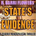 State's Evidence: A Beverly Mendoza Legal Thriller (       UNABRIDGED) by R. Barri Flowers Narrated by Judith West