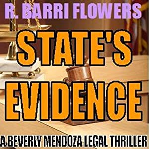 State's Evidence: A Beverly Mendoza Legal Thriller | [R. Barri Flowers]
