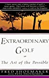 img - for Extraordinary Golf by Shoemaker, Fred, Shoemaker, Pete (1996) Hardcover book / textbook / text book
